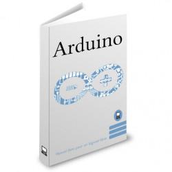 Arduino - Réaliser des objets numériques innovants et créatifs